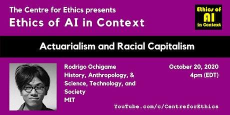 Rodrigo Ochigame, Actuarialism and Racial Capitalism (Ethics of AI) tickets