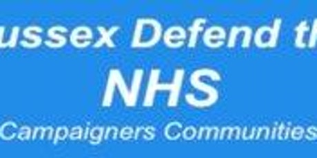 Sussex Defend the NHS: How come we didn't know? #2 tickets