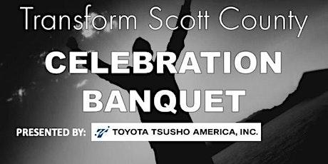 Transform Scott County Celebration Banquet tickets