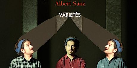"""""""Varietés"""" por Albert Sanz entradas"""