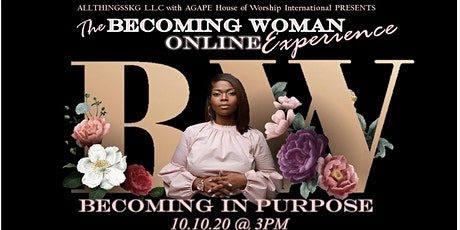 BECOMING WOMAN : Becoming in Purpose tickets