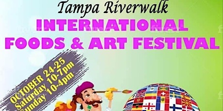 Tampa Riverwalk's INTERNATIONAL FOODS & ART FESTIVAL tickets