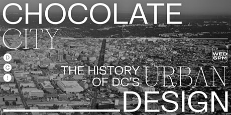 Chocolate City: The history of DC's urban design tickets