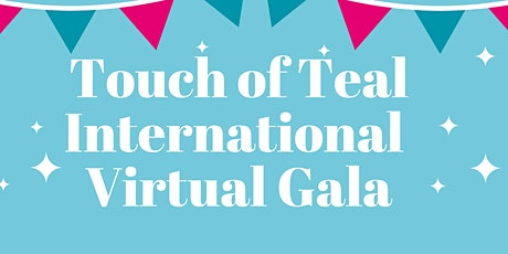 The Touch of Teal Virtual International Gala tickets