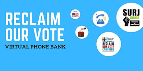 Reclaim Our Vote Phone Bank - Sundays at 12-2pm PT tickets