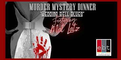 """""""Wedding Bell Blues""""-A Murder Mystery Event tickets"""