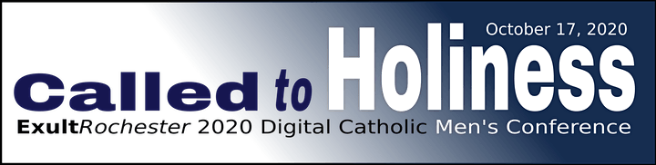 Called to Holiness: ExultRochester 2020 Digital Catholic Men's Conference image