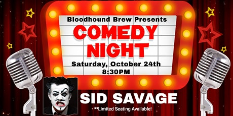 BLOODHOUND BREW COMEDY NIGHT - Headliner: Sid Savage - SPECIAL ENGAGEMENT tickets