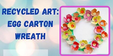 Virtual Recycled Art Class: Egg Carton Wreath (For Kids) tickets