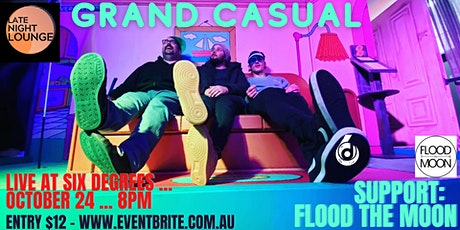 Grand Casual Live at Six Degrees with Flood The Moon tickets