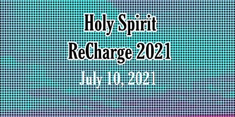 Holy Spirit ReCharge 2021 tickets