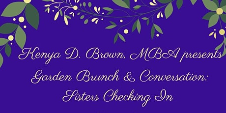 Garden Brunch & Conversation: Sisters Checking In! tickets