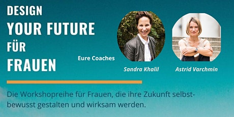 Design your future - für Frauen Tickets