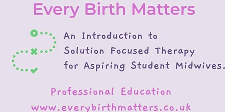 An Introduction to Solution Focused Skills for aspiring student midwives tickets