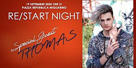 Re/start night con Thomas! biglietti