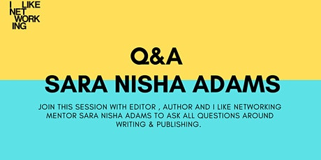 PUBLISHING AND WRITING Q&A SESSION WITH SARA NISHA ADAMS tickets