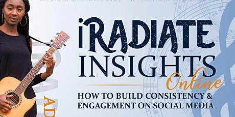 iRadiate Insights: How To Build Consistency & Engagement On Social Media tickets