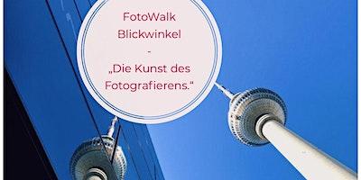 Fotowalk+Blickwinkel+Berlin