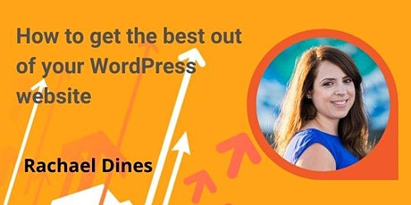 How to Get the Best Out of Your WordPress Website tickets