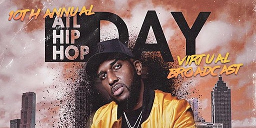 10th Annual Atlanta Hip Hop Day Virtual Broadcast