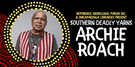 Southern Deadly Yarns: Archie Roach - Online Author Talk tickets