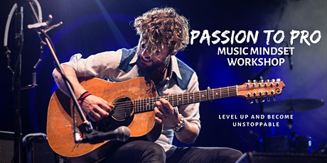 'Passion to Pro' Music Mindset Workshop tickets