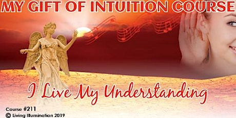 My Gift of Intuition I live my understanding (#211) Online! tickets