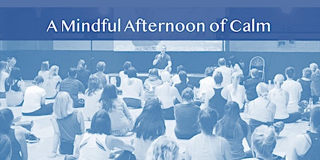 A Mindful Afternoon of Calm tickets