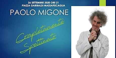 Paolo Migone in Completamente Spettinato biglietti