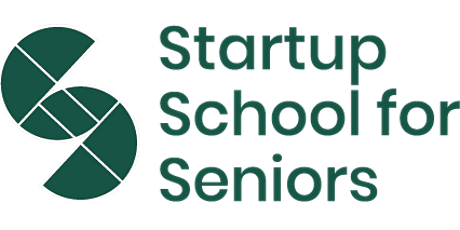 Startup School for Seniors - Online Course - 5 Oct 20 Start tickets