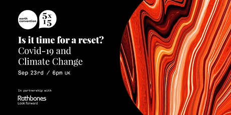 The Earth Convention - Covid-19 and Climate Change – Time for a reset? tickets