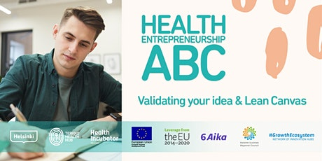 Validating your Idea  & Lean Canvas- Health Entrepreneurship ABC tickets
