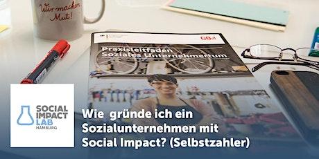 Wie gründe ich ein Sozialunternehmen mit Social Impact  - Online Seminar Tickets