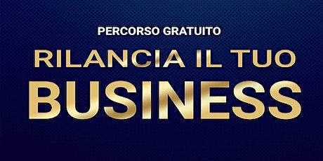 RILANCIA IL TUO BUSINESS biglietti