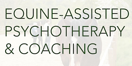 Equine-assisted Psychotherapy and Coaching:  Essential skills tickets