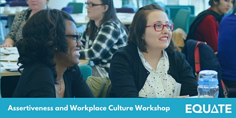 Assertiveness and Workplace Culture Workshop tickets