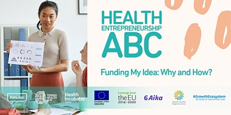 Funding My Idea: Why and How?   - Health Entrepreneurship ABC tickets