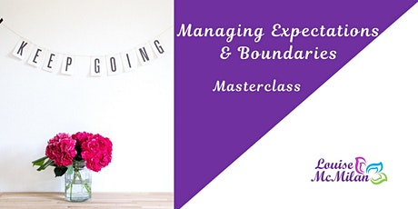 Managing Expectations and Setting Boundaries. tickets