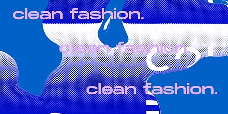 Clean Fashion: The Full Production Process (4 part series) tickets