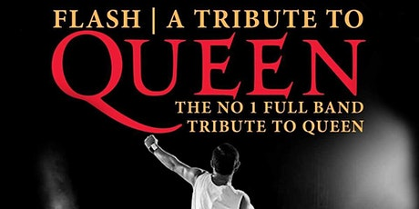 FLASH - Uk's No1 QUEEN TRIBUTE tickets