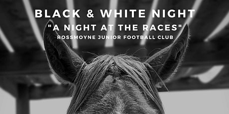 Rossmoyne Junior Football Club - Black & White Night tickets