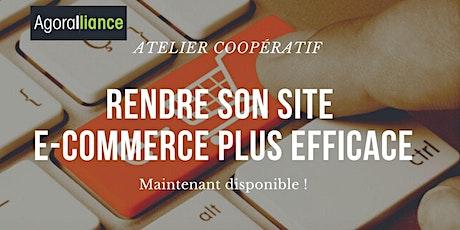 Atelier coopératif : Comment rendre son site e-commerce plus efficace billets