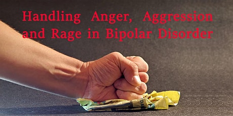 Get Real 8: Handling Anger, Aggression and Rage in Bipolar Disorder tickets