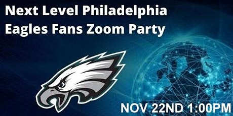 Next Level Philadelphia Eagles Fans Zoom Party Nov 22nd tickets