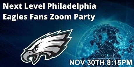 Next Level Philadelphia Eagles Fans Zoom Party Nov 30th tickets