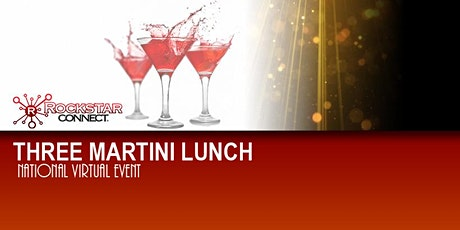Three Martini Lunch Free National Virtual Networking Event tickets