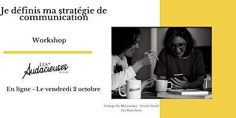 Workshop : je définis ma stratégie de communication billets