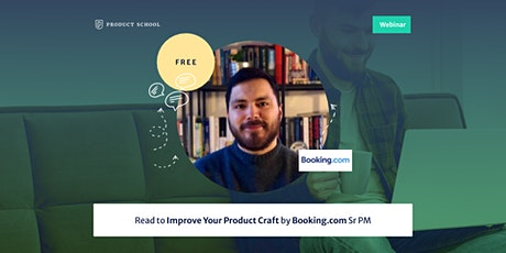 Webinar: Read to Improve Your Product Craft by Booking.com Sr PM tickets