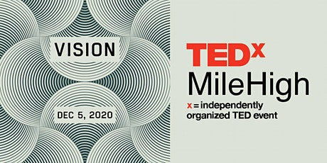 TEDxMileHigh: VISION - A Free Virtual Event tickets