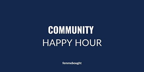 femmebought Community Happy Hour tickets